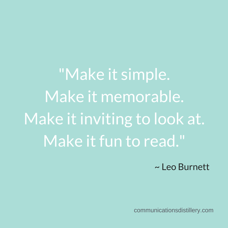quote by leo burnett: make it simple, make it memorable, make it inviting to look at, make it fun to read.